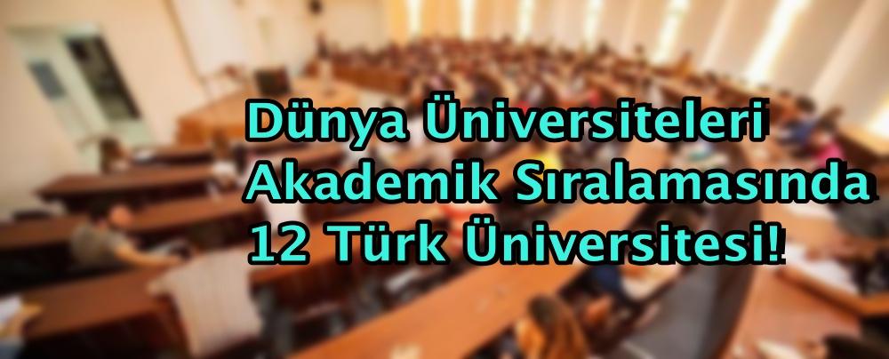 Dünya Üniversiteleri Akademik Sıralamasında 12 Türk Üniversitesi!