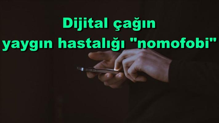 """Dijital çağın yaygın hastalığı """"nomofobi"""""""