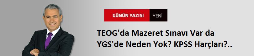 TEOG'da Mazeret Sınavı Var da YGS'de neden Yok? KPSS Harçları?..