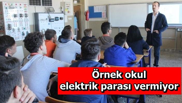 Örnek okul elektrik parası vermiyor