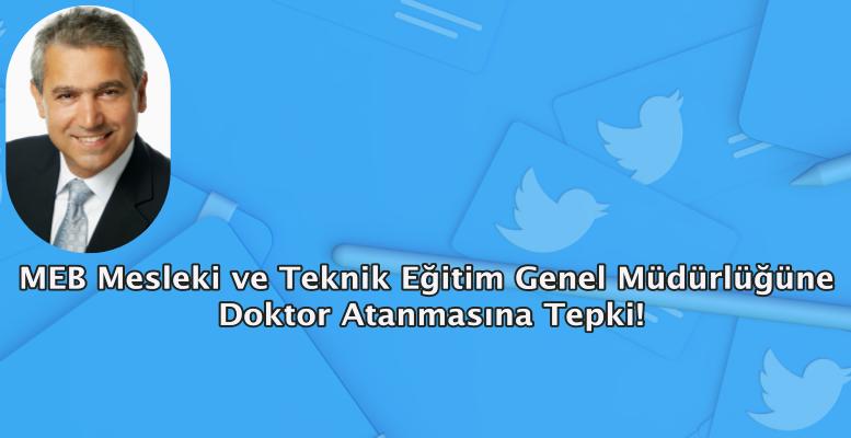 MEB Mesleki ve Teknik Eğitim Genel Müdürlüğüne Doktor Atanmasına Tepki!