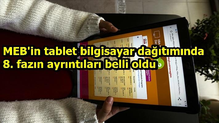 MEB'in tablet bilgisayar dağıtımında 8. fazın ayrıntıları belli oldu