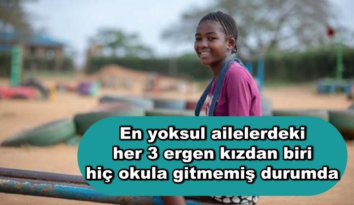 En yoksul ailelerdeki her 3 ergen kızdan biri hiç okula gitmemiş durumda