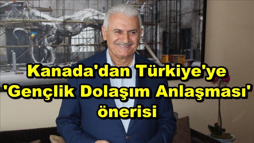 Kanada'dan Türkiye'ye 'Gençlik Dolaşım Anlaşması' önerisi