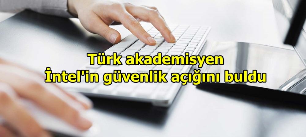 Türk akademisyen İntel'in güvenlik açığını buldu