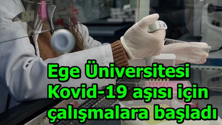 Ege Üniversitesi Kovid-19 aşısı için çalışmalara başladı