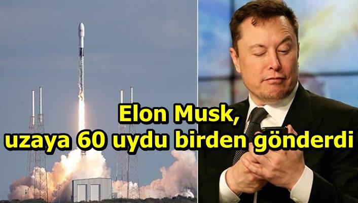 Elon Musk, uzaya 60 uydu birden gönderdi