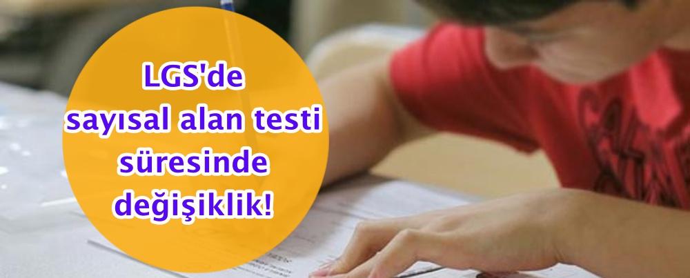LGS'de sayısal alan testi süresinde değişiklik!