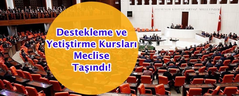 Destekleme ve Yetiştirme Kursları Meclise Taşındı!