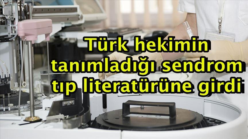 Türk hekimin tanımladığı sendrom tıp literatürüne girdi