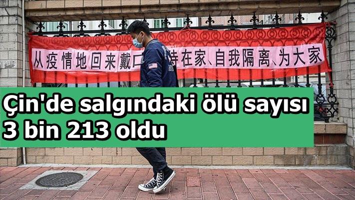 Çin'de salgındaki ölü sayısı 3 bin 213 oldu