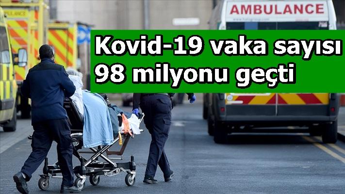 Kovid-19 vaka sayısı 98 milyonu geçti