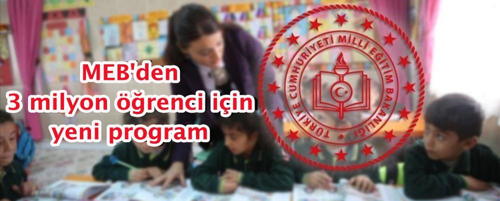 MEB'den 3 milyon öğrenci için yeni program
