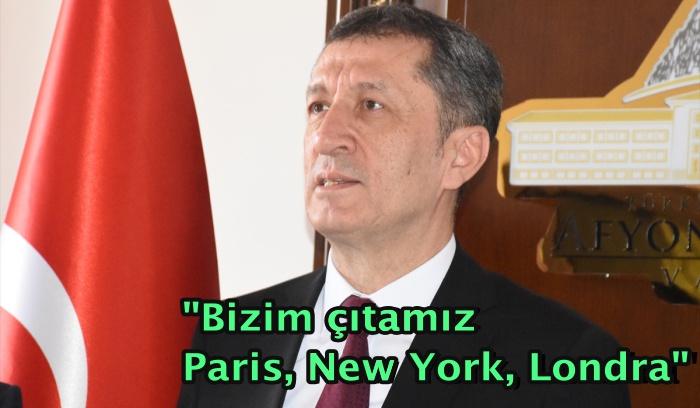 """""""Bizim çıtamız Paris, New York, Londra"""""""