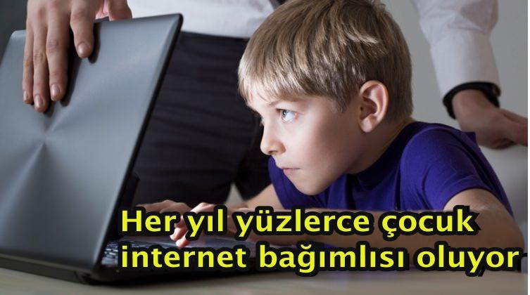 Her yıl yüzlerce çocuk internet bağımlısı oluyor
