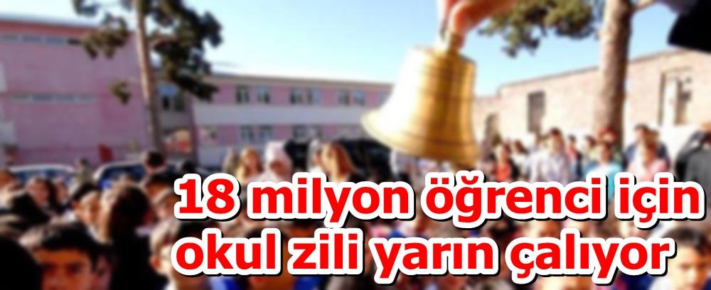 18 milyon öğrenci için okul zili yarın çalıyor