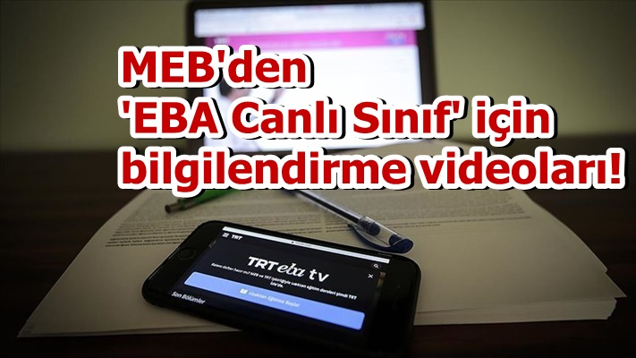 MEB'den 'EBA Canlı Sınıf' için bilgilendirme videoları!