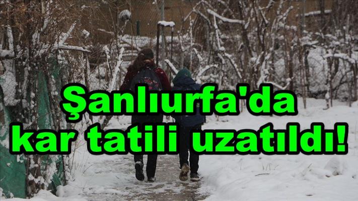 Şanlıurfa'da kar tatili uzatıldı!