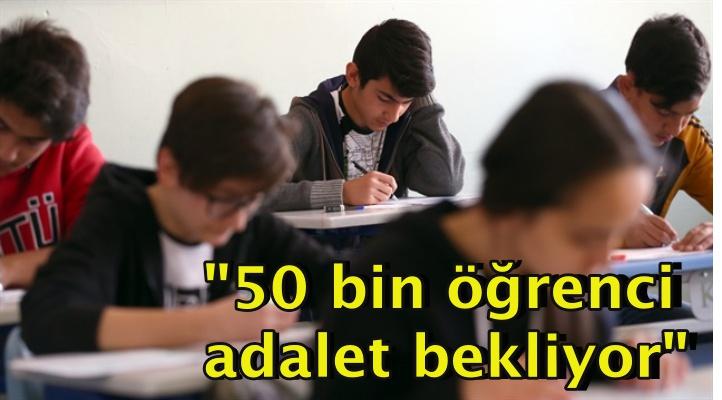 """""""50 bin öğrenci adalet bekliyor"""""""