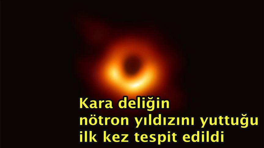 Kara deliğin nötron yıldızını yuttuğu ilk kez tespit edildi