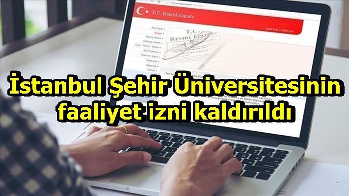 İstanbul Şehir Üniversitesinin faaliyet izni kaldırıldı