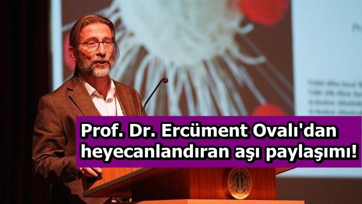 Prof. Dr. Ercüment Ovalı'dan heyecanlandıran aşı paylaşımı!