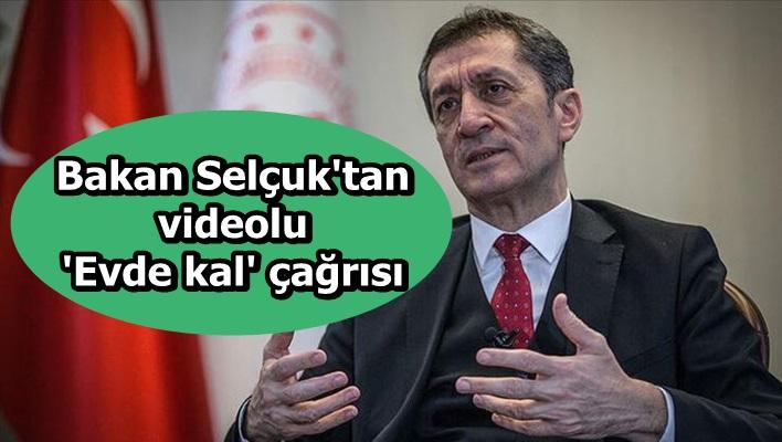 Milli Eğitim Bakanı Selçuk'tan videolu 'Evde kal' çağrısı