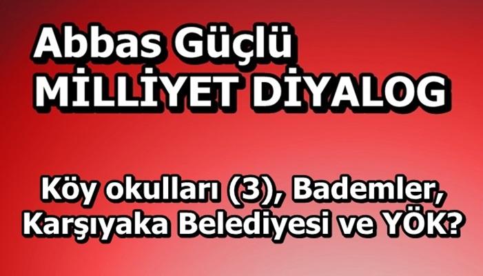 Köy okulları (3), Bademler, Karşıyaka Belediyesi ve YÖK?