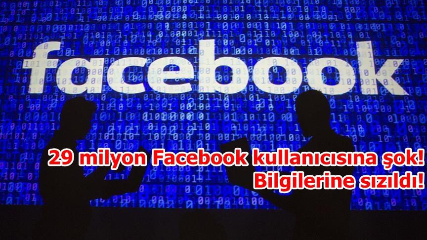 29 milyon Facebook kullanıcısına şok! Bilgilerine sızıldı!