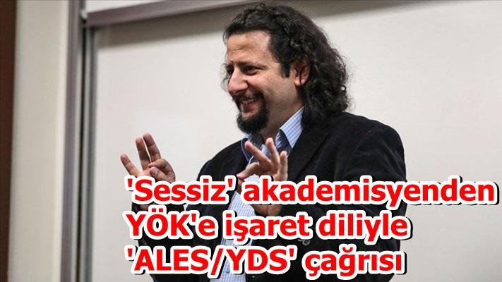 'Sessiz' akademisyenden YÖK'e işaret diliyle 'ALES/YDS' çağrısı