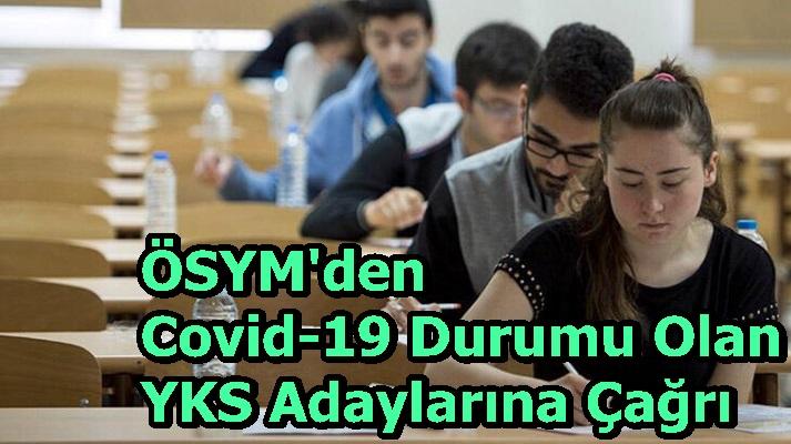 ÖSYM'den Covid-19 Durumu Olan YKS Adaylarına Çağrı