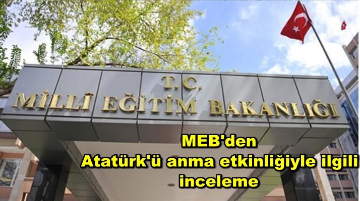 MEB'den Atatürk'ü anma etkinliğiyle ilgili inceleme