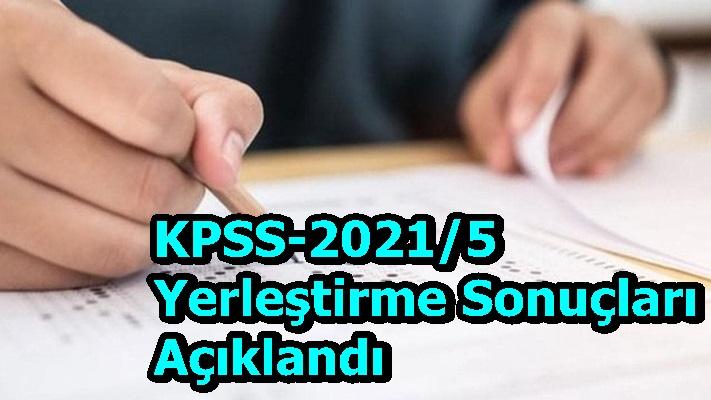 KPSS-2021/5 Yerleştirme Sonuçları Açıklandı