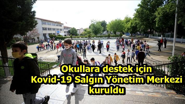 Okullara destek için Kovid-19 Salgın Yönetim Merkezi kuruldu