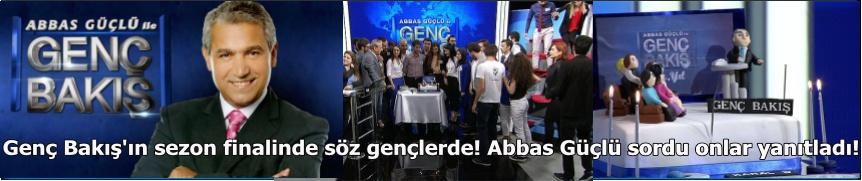 Genç Bakış'ın sezon finalinde söz gençlerde! Abbas Güçlü sordu onlar yanıtladı!