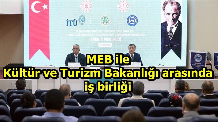 MEB ile Kültür ve Turizm Bakanlığı arasında iş birliği