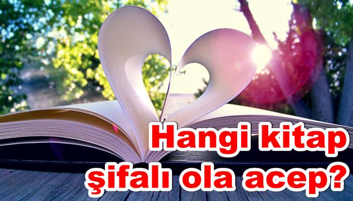Hangi kitap şifalı ola acep?