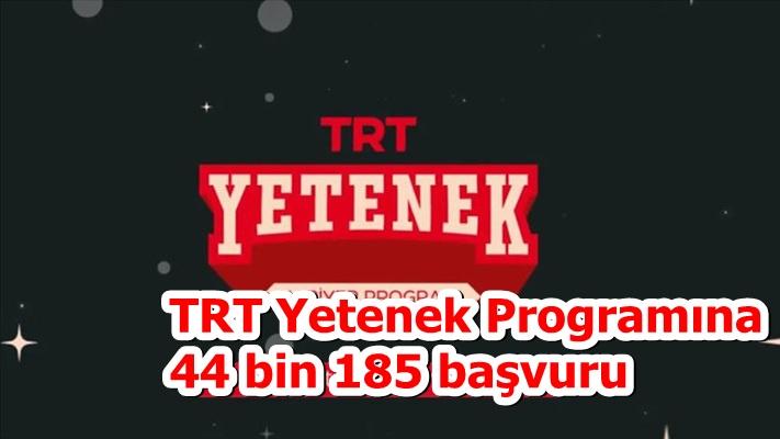 TRT Yetenek Programına 44 bin 185 başvuru