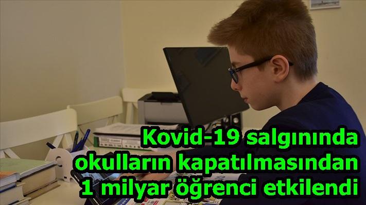 Kovid-19 salgınında okulların kapatılmasından 1 milyar öğrenci etkilendi