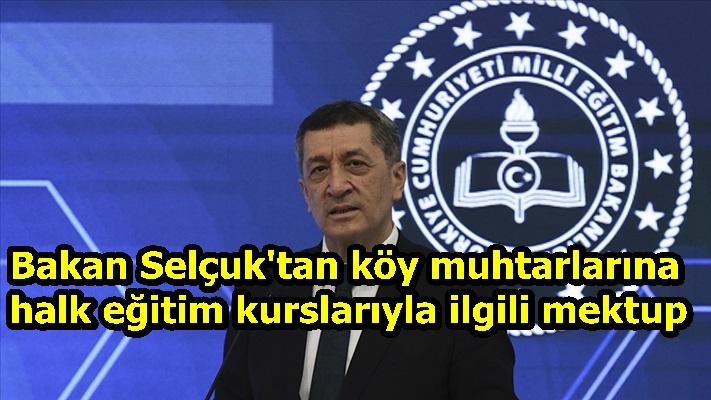 Milli Eğitim Bakanı Selçuk'tan köy muhtarlarına halk eğitim kurslarıyla ilgili mektup