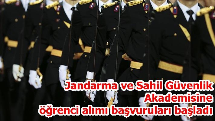 Jandarma ve Sahil Güvenlik Akademisine öğrenci alımı başvuruları başladı