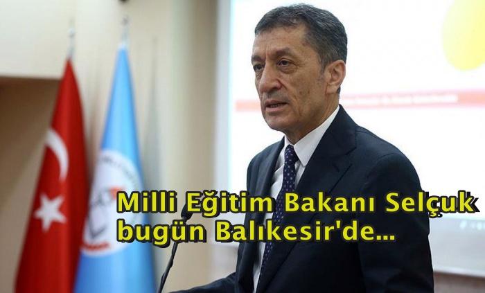 Millî Eğitim Bakanı Selçuk bugün Balıkesir'de