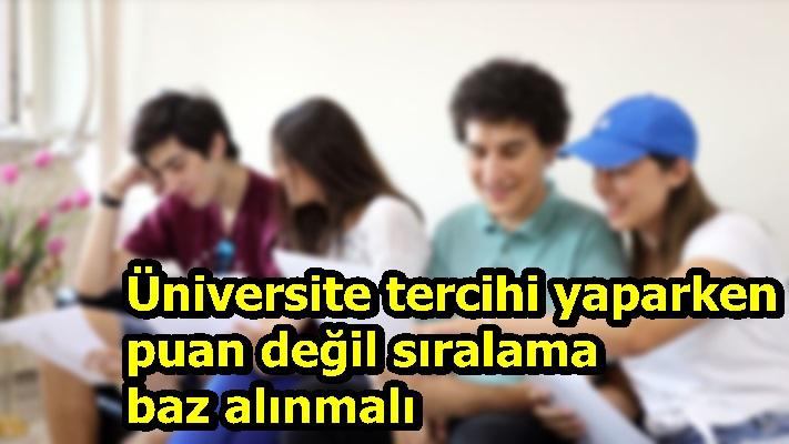 Üniversite tercihi yaparken puan değil sıralama baz alınmalı