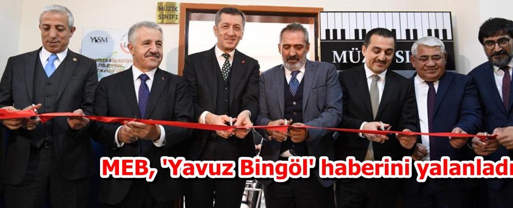 MEB, 'Yavuz Bingöl' haberini yalanladı