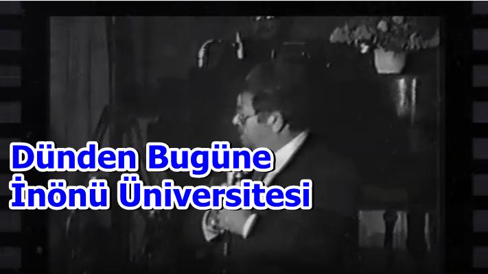 Dünden Bugüne İnönü Üniversitesi